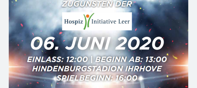 BENEFIZSPIEL AM 06.JUNI 2020 ZUGUNSTEN DER HOSPIZ INITIATIVE LEER